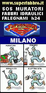 www.superfabbro.it/muratore-milano/index.htm   PRONTO INTERVENTO 24H a MILANO in LOMBARDIA - MURATORE - IMBIANCHINO - FABBRO APERTURA PORTE - IDRAULICO SPURGHI - ELETTRICISTA - SPAZZACAMINO - RISTRUTTURAZIONE DOPO INCENDIO O ALLAGAMENTO a MILANO E PROVINCIA IN LOMBARDIA,